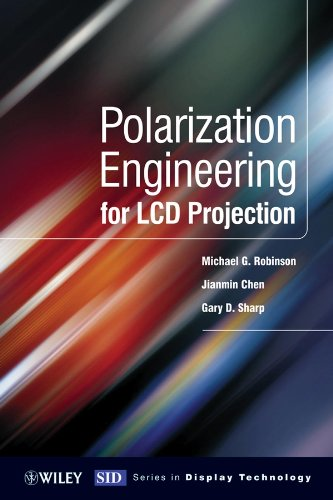 Polarization Engineering for LCD Projection (Wiley Series in Display Technology Book 2)