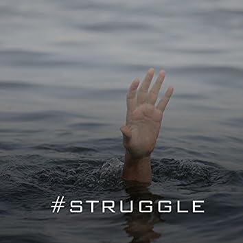 #Struggle