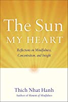 The Sun My Heart: The Companion to The Miracle of Mindfulness