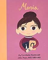 Maria Montessori: My First Maria Montessori (Little People, BIG DREAMS, 23)