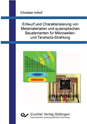 Entwurf und Charakterisierung von Metamaterialien und quasioptischen Bauelementen für Mikrowellen- und Terahertz-Strahlung