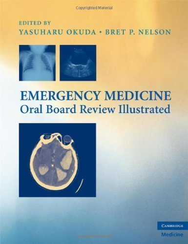 Emergency Medicine Oral Board Review Illustrated by Yasuharu Okuda MD (Aug 17 2009)