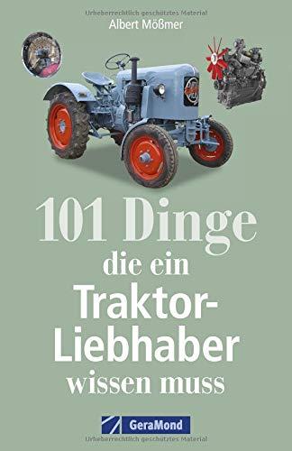 Das Handbuch Traktor: Technik, Fakten, Geschichte, Kuriositäten