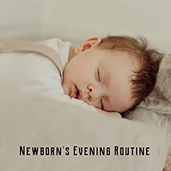 Newborn's Evening Routine - Soothing New Age Music for a Better Sleep for Your Little One