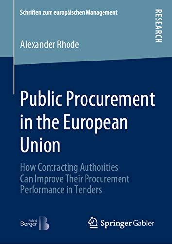 Public Procurement in the European Union: How Contracting Authorities Can Improve Their Procurement Performance in Tenders (Schriften zum europäischen Management) (English Edition)