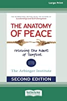 The Anatomy of Peace (Second Edition): Resolving the Heart of Conflict (16pt Large Print Edition)