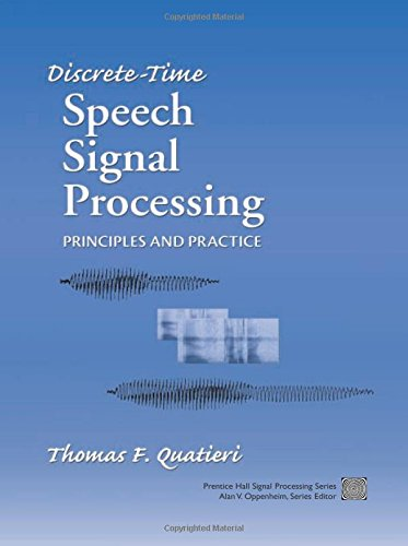 Compare Textbook Prices for Discrete-Time Speech Signal Processing: Principles and Practice 1 Edition ISBN 8580000939064 by Quatieri, Thomas F.