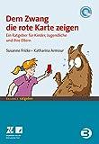 Dem Zwang die rote Karte zeigen: Ein Ratgeber für Kinder und Jugendliche und ihre Eltern (BALANCE Ratgeber)