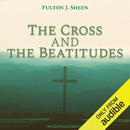 The Cross and the Beatitudes  By  cover art