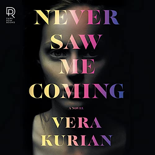 Never Saw Me Coming Audiobook By Vera Kurian cover art