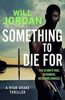 Something to Die For  Ryan Drake Book 9