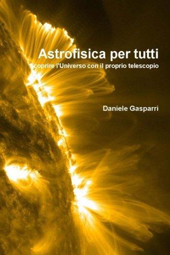 Astrofisica per tutti: scoprire l'Universo con il proprio telescopio