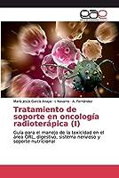 Tratamiento de soporte en oncología radioterápica (I)