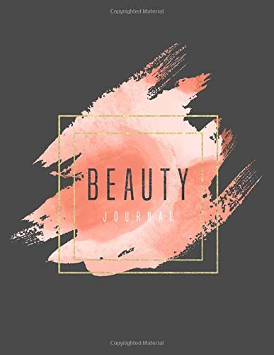 Beauty Journal: Daily Routine Tracker Skin Care, Makeup/ Facial, Hair Products Inventory Review Product Notebook