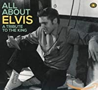 All About Elvis: a Tribute to