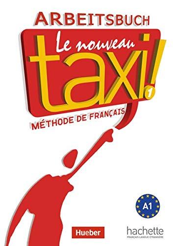 Le nouveau taxi ! 1: Le nouveau taxi !: Band 1.Ausgabe für den deutschsprachigen Raum / Arbeitsbuch