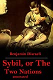 Sybil, or The Two Nations annotated (English Edition)