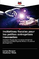 Incitations fiscales pour les petites entreprises innovantes: Incitations fiscales pour les petites entreprises innovantes en République du Bélarus :situation et développement