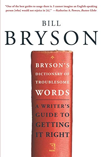 Bryson's Dictionary of Troublesome Words: A Writer's Guide to Getting It Right