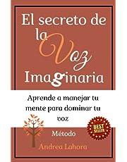 El secreto de la voz imaginaria: Método Andrea Lahora