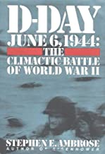 D-Day June 6, 1944: The Climactic Battle of World War II by Stephen E. Ambrose(1994-06-06)