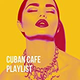 Cuban Cafe Playlist