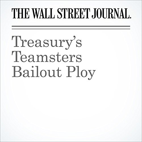 Treasury's Teamsters Bailout Ploy audiobook cover art