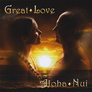 GREAT LOVE ~ ALOHA NUI