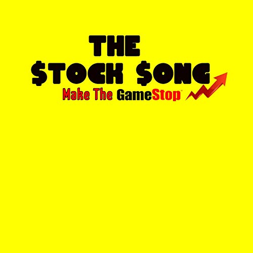 The Stock Song (Make the Game Stop) [Explicit]