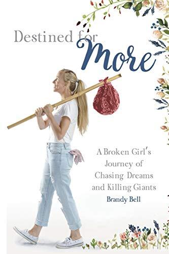 [画像:Destined for More: A Broken Girl's Journey of Chasing Dreams and Killing Giants]
