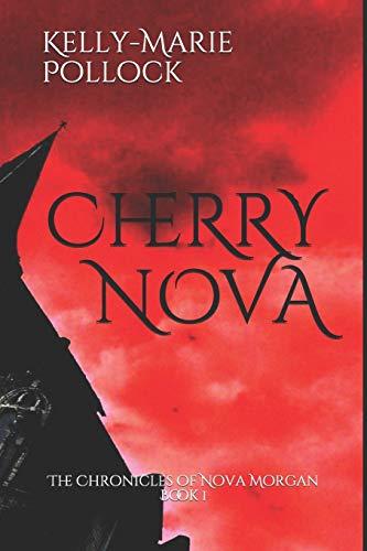 Cherry Nova (The Chronicles of Nova Morgan, Band 1)