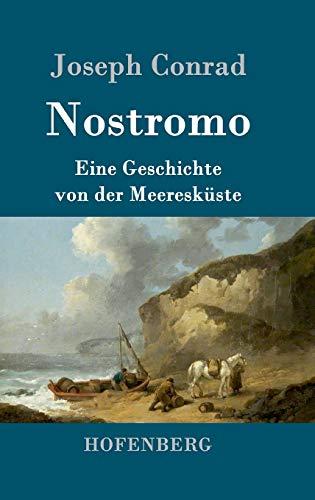 Nostromo: Eine Geschichte von der Meeresküste