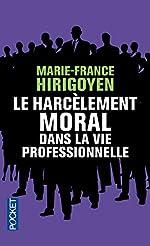 Le Harcèlement moral dans la vie professionnelle de Marie-France Hirigoyen
