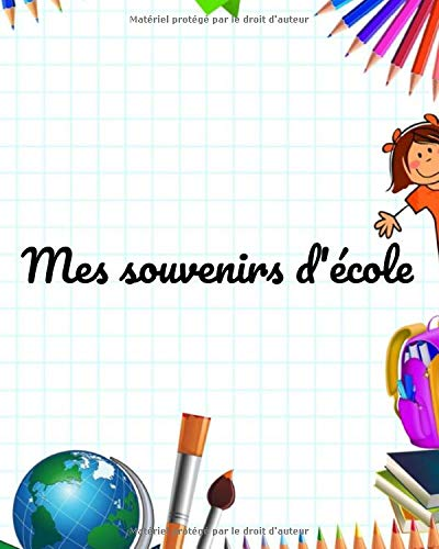 Mes souvenirs d'école: Album-souvenir de la maternelle au CM2 | De 3 à 11 ans | journal de bord | 60 pages | 8X10 | Intérieur en couleur | Une couleur ... | cadeau à offrir | carnet de suivi | 16,99 €