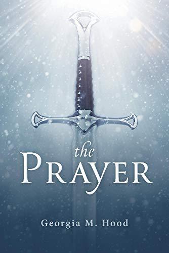 Book: The Prayer by Georgia M Hood