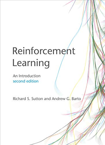 Compare Textbook Prices for Reinforcement Learning, second edition: An Introduction Adaptive Computation and Machine Learning series second edition Edition ISBN 9780262039246 by Sutton, Richard S.,Barto, Andrew G.