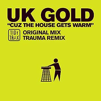 Cuz The House Gets Warm