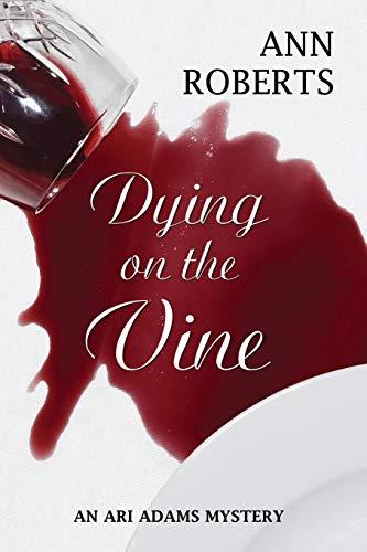 Dying on the Vine (Ari Adams Mystery)