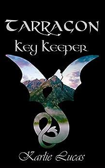 Tarragon: Key Keeper by [Karlie Lucas]