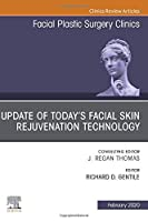 Update of Today's Facial Skin Rejuvenation Technology, An Issue of Facial Plastic Surgery Clinics of North America (Volume 28-1) (The Clinics: Surgery, Volume 28-1)