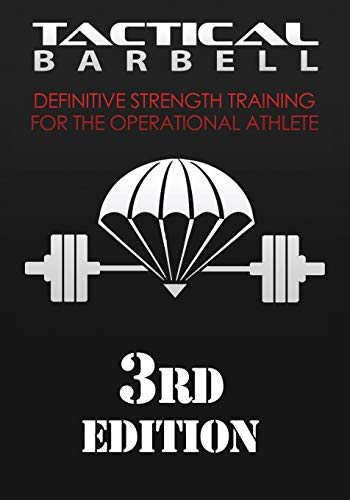 Tactical Barbell: Definitive Strength Training for the Operational Athlete (Volume 1)