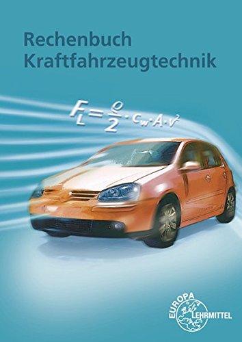 Rechenbuch Kraftfahrzeugtechnik: Lehr- und Übungsbuch