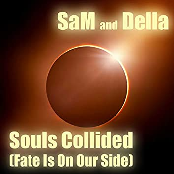Souls Collided (Fate Is On Our Side)