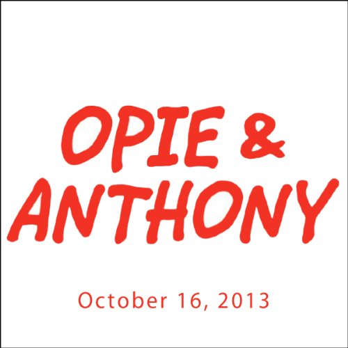Opie & Anthony, Piers Morgan, October 16, 2013 audiobook cover art