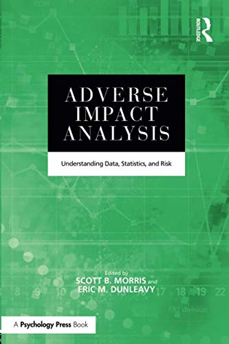 Adverse Impact Analysis: Understanding Data, Statistics, and Risk