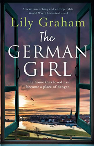 Compare Textbook Prices for The German Girl: A heart-wrenching and unforgettable World War 2 historical novel  ISBN 9781838889340 by Graham, Lily