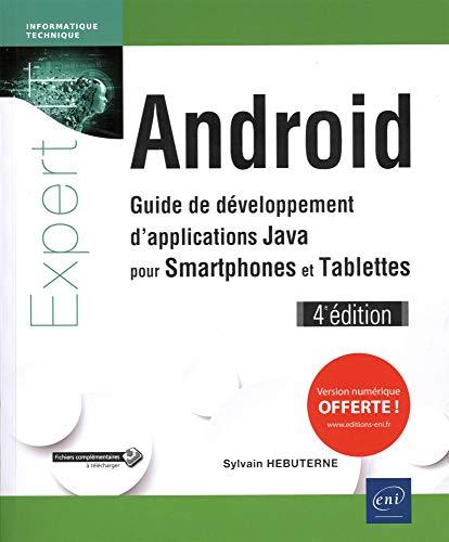 Android - Guide de développement dapplications Java pour Smartphones et Tablettes (4e édition)
