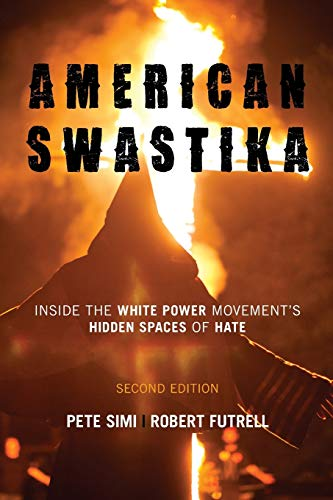 American Swastika: Inside the White Power Movement's Hidden Spaces of Hate (Violence Prevention and Policy)