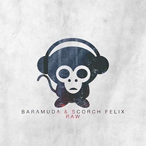 Baramuda & Scorch Felix