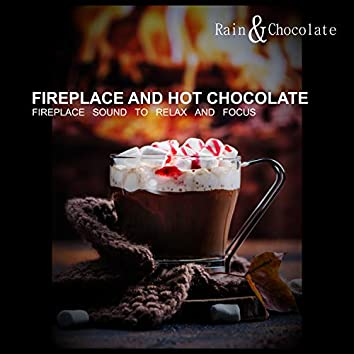 Fireplace and Hot Chocolate - Fireplace Sound to Relax and Focus